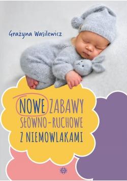 Nowe zabawy słowno ruchowe z niemowlakami