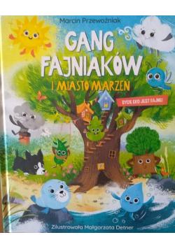 Gang fajniaków i miasto marzeń