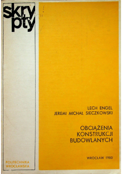 Engel Lech - Obciążenia konstrukcji budowlanych