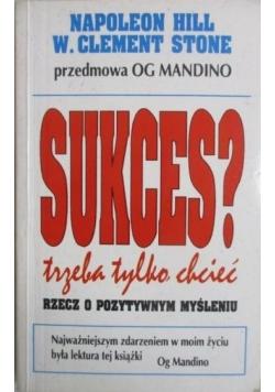 Sukces trzeba tylko chcieć