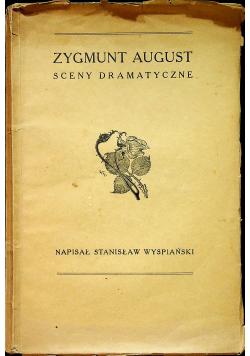 Zygmunt August sceny dramatyczne  1930 r.