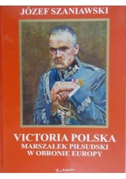 Victoria Polska Marszałek Piłsudski w obronie Europy