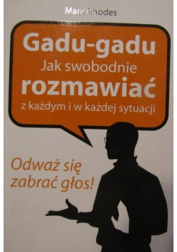 Gadu  gadu Jak swobodnie rozmawiać z każdym i w każdej sytuacji