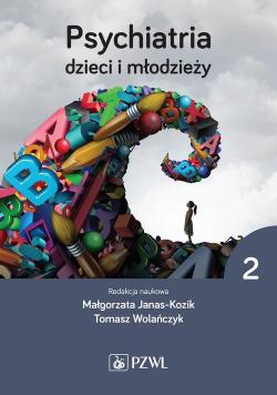 Psychiatria dzieci i młodzieży Tom 2