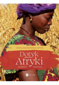 Dotyk Afryki Opowieści podróżne
