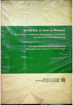 Stress A Users Manual A problem Oriented Computer Language for Structural Engineering