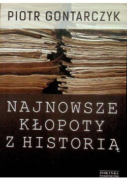 Najnowsze kłopoty z historią Publicystyka z lat 2008 - 2012