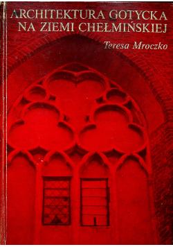 Architektura gotycka na Ziemi Chełmińskiej