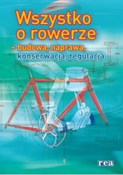 Wszystko o rowerze budowa naprawa konserwacja regulacja