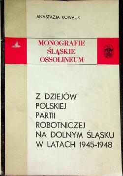 Z dziejów Polskiej partii robotniczej na Dolnym Śląsku w latach 1945 1948