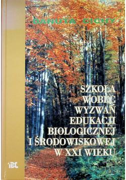 Szkoła wobec wyzwań edukacji biologicznej i środowiskowej