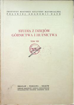 Studia z dziejów górnictwa i hutnictwa tom VII