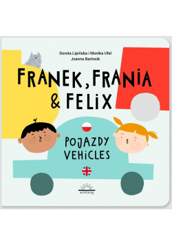 Franek, Frania i Felix. Pojazdy