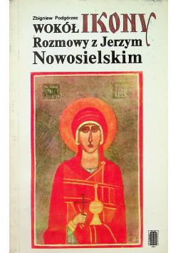 Wokół ikony Rozmowy z Jerzym Nowosielskim