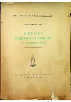 Z epoki renesansu i baroku na Lubelszczyźnie Część druga 1949 r.