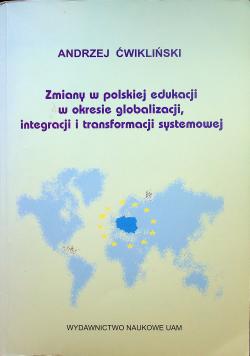 Zmiany w polskiej edukacji w okresie globalizacji integracji i transformacji systemowej