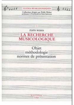 La recherche musicologique Objet méthodologie normes de presentation