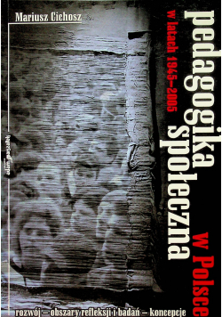 Pedagogika społeczna w Polsce w latach 1945  2005