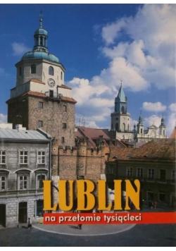 Lublin na przełomie tysiącleci