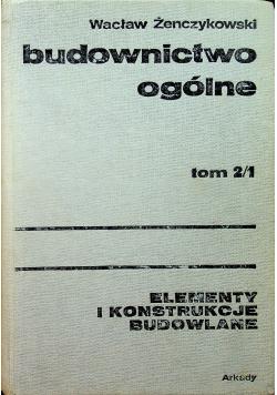 Budownictwo ogólne Tom 2 / 1 Elementy i Konstrukcje Budowlane