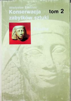 Konserwacja zabytków sztuki tom 2
