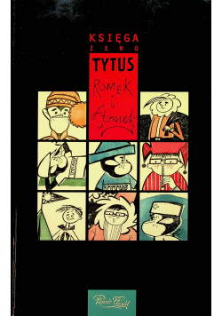 Tytus Romek i ATomek Księga zero