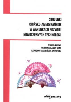 Stosunki chińsko-amerykańskie w warunkach rozwoju nowoczesnych technologii