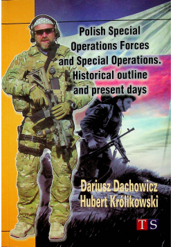 Polish Special Operations Forces and Special Operations Historical outline and present days