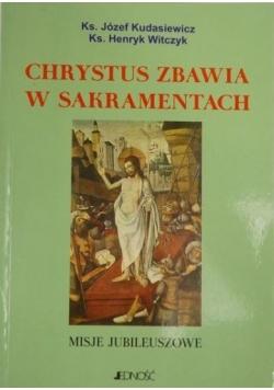 Chrystus zbawia w sakramentach