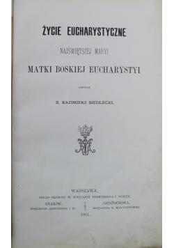 Życie Eucharystyczne Najświętszej Maryi Matki Boskiej Eucharystyi 1901 r.