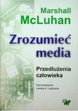 Zrozumieć media Przedłużenia człowieka