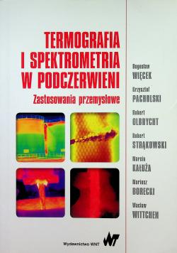 Termografia i spektrometria w podczerwieni Zastosowania przemysłowe