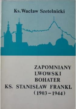Zapomniany Lwowski Bohater Ks Stanisław Frankl 1903 - 1944