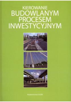 Kierowanie budowlanym procesem inwestycyjnym
