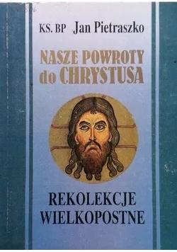 Nasze powroty do Chrystusa rekolekcje wielkopostne