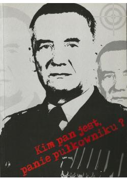 Kim Pan jest Panie Pułkowniku