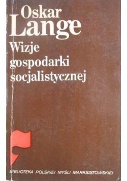 Wizje gospodarki socjalistycznej