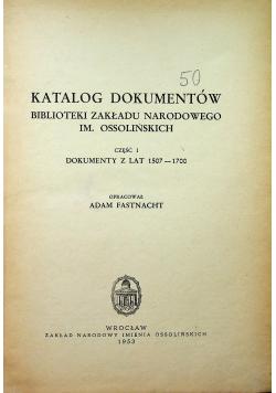 Katalog dokumentów biblioteki zakładu narodowego im Ossolińskich część I