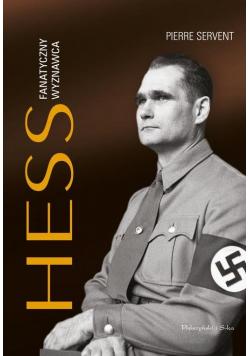 Hess Fanatyczny wyznawca