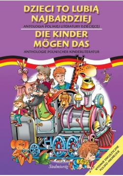 Dzieci to lubią najbardziej Antologia polskiej literatury dziecięcej