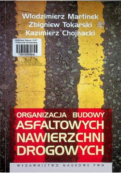 Organizacja budowy asfaltowych nawierzchni drogowych