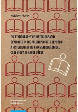 The ethnography of historiography developed in the Polish People's Republic: a historiographic and m