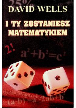 I ty zostaniesz matematykiem