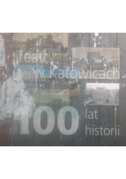 Teatr w Katowicach 100 lat historii