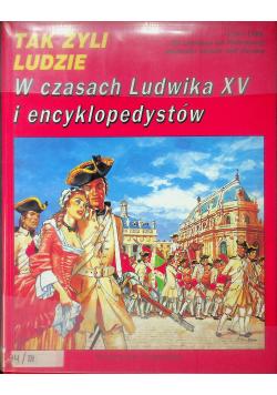 Tak żyli ludzie W czasach Ludwika XV i encyklopedystów