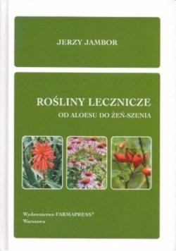Rośliny lecznicze od aloesu do żeńszenia