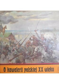 O kawalerii polskiej XX wieku