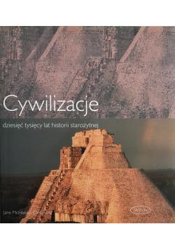 Cywilizacje dziesięć tysięcy lat historii starożytnej