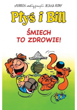 Ptyś i Bill Śmiech to zdrowie