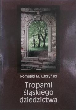 Tropami śląskiego dziedzictwa